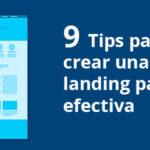 9 Tips para Crear una Landing Page Efectiva