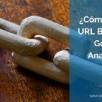 ¿Cómo Usar el URL Builder de Google Analytics?