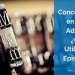 Concordancias de Palabras clave en Google AdWords: ¿Cómo Utilizarlas? | Ep.3