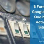 8 Funciones de Google Analytics Que Necesitas Activar en tu Web