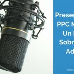Presentación de PPC Marketing. Un Podcast Sobre Google AdWords |Ep. 0