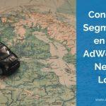 Consejos de Optimización y Segmentación de Campañas en Google AdWords para Negocios Locales