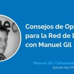 Consejos de Optimización para la Red de Display con Manuel Gil | Ep. #15