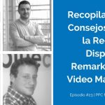 4 Expertos en Marketing nos Comparten sus Mejores Estrategias Sobre la Red de Display, Remarketing y Video Marketing | Ep. #23