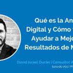 Qué es la Analítica Digital y Cómo te Puede Ayudar a Mejorar tus Resultados de Marketing con David Durán | Ep. #25
