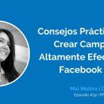 Facebook Ads: Consejos Prácticos para Crear Campañas Altamente Efectivas con Mai Molina | Ep. #34