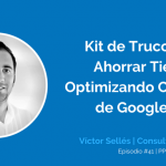 Trucos para Optimizar y Gestionar Google Ads con Víctor Selles | Ep. 41