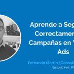 Youtube Ads: Cómo Planear y Segmentar tus Campañas de  Video con Fernando Martín | Ep. #46