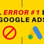 EL Error #1 Que te Hace Perder Dinero en Google Ads