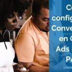 Guía Rápida de Seguimiento de Conversiones en Google Ads
