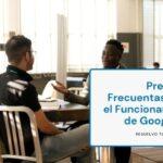 Google Ads: Las 12 Preguntas Más Frecuentes Después de Crear tu Primera Campaña
