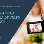 ¿Quieres Hacer un Video de Marketing?